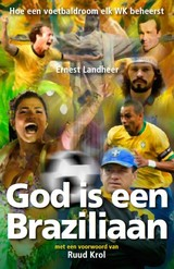 God is een Braziliaan - Ernest Landheer - ISBN: 9789491172564