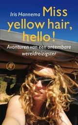 Miss yellow hair, hello! - Iris Hannema - ISBN: 9789029588867