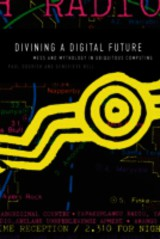 Divining A Digital Future - Dourish, Paul (chancellor's Professor Of Informatics, University Of California, Irvine); Bell, Genevieve (intel Fellow And Director, User Experience Research, Intel) - ISBN: 9780262525893