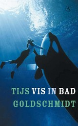 Vis in bad - Tijs Goldschmidt - ISBN: 9789025302627