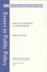 Why Government Is The Problem - Friedman, Milton - ISBN: 9780817954420