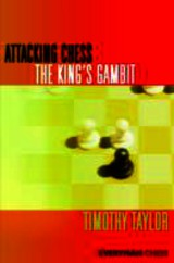 Attacking Chess: The King's Gambit - Taylor, Timothy - ISBN: 9781857446777
