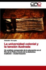 Universidad Colonial Y La Tension Ilustrada - Perrupato Sebastian - ISBN: 9783847358015