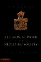 Religion At Work In A Neolithic Society - ISBN: 9781107047334