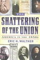 The Shattering Of The Union - Walther, Eric H. - ISBN: 9780842027991