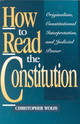 How To Read The Constitution - Wolfe, Christopher - ISBN: 9780847682355