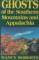 Ghosts Of The Southern Mountains And Appalachia - Roberts, Nancy; Roberts, Nancy - ISBN: 9780872495982