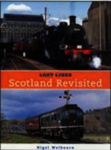 Lost Lines: Scotland Revisted - Welbourn, Nigel - ISBN: 9780711035171