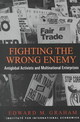 Fighting The Wrong Enemy - Antiglobal Activists And Multinational Enterprises - Graham, Edward - ISBN: 9780881322729