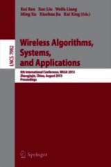 Wireless Algorithms, Systems, And Applications - Ren, K. (EDT)/ Liu, X. (EDT)/ Liang, W. (EDT)/ Xu, M. (EDT)/ Jia, X. (EDT) - ISBN: 9783642397004