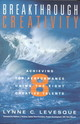 Breakthrough Creativity - Levesque, Lynne C. - ISBN: 9780891061533
