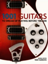 1001 Guitars To Dream Of Playing Before You Die - Burrows, Terry - ISBN: 9781844037513