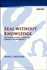 Zeal Without Knowledge - Ortlund, Dane Calvin - ISBN: 9780567459084
