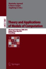 Theory And Applications Of Models Of Computation - Agrawal, Manindra (EDT)/ Cooper, S. Barry (EDT)/ Li, Angsheng (EDT) - ISBN: 9783642299513