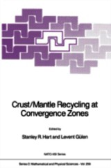 Crust/mantle Recycling At Convergence Zones - Hart, Stanley R. (EDT)/ Gülen, Levent (EDT) - ISBN: 9789401068918