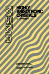 Highly Anisotropic Crystals - Givargizov, E.i. - ISBN: 9789401081610