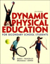 Dynamic Physical Education For Secondary School Students - Darst, Paul W./ Pangrazi, Robert P./ Brusseau, Timothy A., Jr./ Erwin, Heather - ISBN: 9780321934932