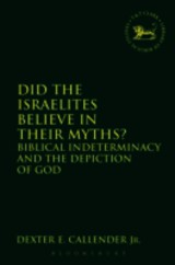 Did The Israelites Believe In Their Myths? - Callender, Dexter E., Jr. (university Of Miami, Usa) - ISBN: 9780567027559