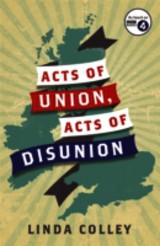 Acts Of Union And Disunion - Colley, Linda - ISBN: 9781781251850