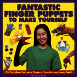 Fantastic Finger Puppets To Make Yourself - Smith, Thomasina - ISBN: 9781861472694