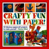 Crafty Fun With Paper! - Elliot Marion - ISBN: 9781861473691