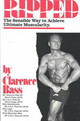 Ripped The Sensible Way To Achieve Ultimate Muscularity - Bass, Clarence - ISBN: 9780960971404