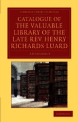 Catalogue Of The Valuable Library Of The Late Rev. Henry Richards Luard - Anonymous - ISBN: 9781108057295