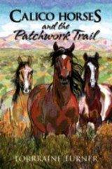 Calico Horses And The Patchwork Trail - Turner, Lorraine - ISBN: 9781613778371