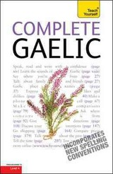 Complete Gaelic Beginner To Intermediate Book And Audio Course - Robertson, Boyd; Taylor, Iain - ISBN: 9781444105919
