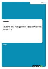 Cultures And Management Styles In Western Countries - Ho, Joyce - ISBN: 9783656475156