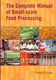 Complete Manual Of Small-scale Food Processing - Fellows, Peter - ISBN: 9781853397660