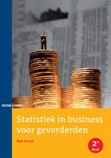 Statistiek in business voor gevorderden - Rob Erven - ISBN: 9789462360396