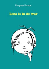 Lena is in de war - Margreet Krottje - ISBN: 9789491886041