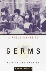 A Field Guide To Germs - Biddle, Wayne - ISBN: 9781400030514