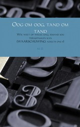Oog om oog, tand om tand - M. D. - ISBN: 9789402111866