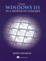Learn Windows Iis In A Month Of Lunches - Helmick, Jason - ISBN: 9781617290978