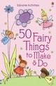 50 Fairy Things To Make And Do - Gilpin, Rebecca - ISBN: 9781409574729