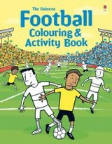 Football Colouring And Activity Book - Robson, Kirsteen - ISBN: 9781409583134
