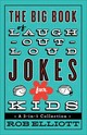 Big Book Of Laugh-out-loud Jokes For Kids - Elliott, Rob - ISBN: 9780800723071
