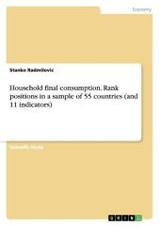Household Final Consumption. Rank Positions In A Sample Of 55 Countries (and 11 Indicators) - Radmilovic, Stanko - ISBN: 9783656592228