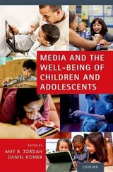 Media And The Well-being Of Children And Adolescents - Jordan, Amy B. (EDT)/ Romer, Daniel (EDT) - ISBN: 9780199987467