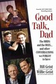 Good Talk, Dad - Geist, Bill; Geist, Willie - ISBN: 9781478953067