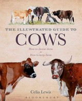 Illustrated Guide To Cows - Lewis, Celia - ISBN: 9781408181355