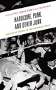 Hardcore, Punk, And Other Junk - Abbey, Eric James (EDT)/ Helb, Colin (EDT) - ISBN: 9780739176054