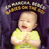 En Marcha, Bebes! / Babies On The Go! - Slier, Debby/ Del Risco, Eida (TRN) - ISBN: 9781595726346
