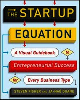 Startup Equation: A Visual Guidebook To Building Your Startup - Duane, Ja-nae; Fisher, Steve - ISBN: 9780071832366