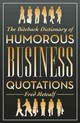 Biteback Dictionary Of Humorous Business Quotations - Metcalf, Fred - ISBN: 9781849542272