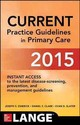 Current Practice Guidelines In Primary Care - Slater, Evan D.; Clark, Daniel S.; Esherick, Joseph S. - ISBN: 9780071838894