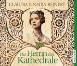 Die Herrin der Kathedrale, 6 Audio-CDs - Beinert, Nadja; Beinert, Claudia - ISBN: 9783868043204