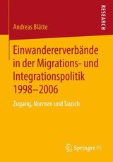 Einwandererverbande In Der Migrations- Und Integrationspolitik 1998-2006 - Blätte, Andreas - ISBN: 9783531157405